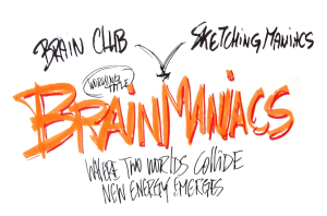 Brain Club en Sketching Maniacs, where two worlds collide, new energy emerge.